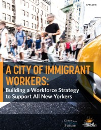 A City of Immigrant Workers: Building a Workforce Strategy to Support All New Yorkers