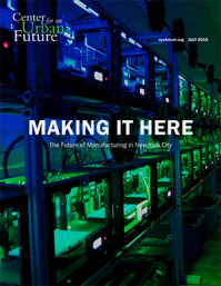 Making It Here: The Future of Manufacturing in New York City